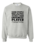 Raised My Favorite Player Sweatshirt